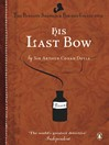 His Last Bow (eBook): Some Reminiscences of Sherlock Holmes